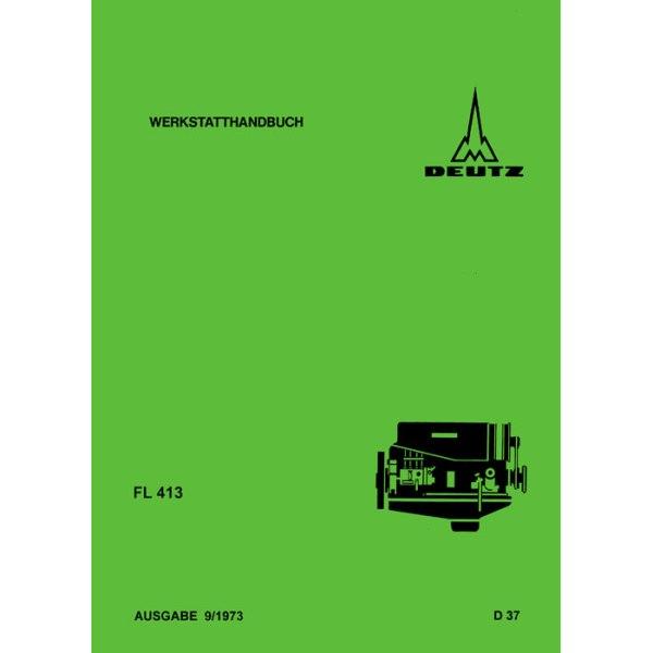 Deutz Traktoren Werkstatthandbuch FL413