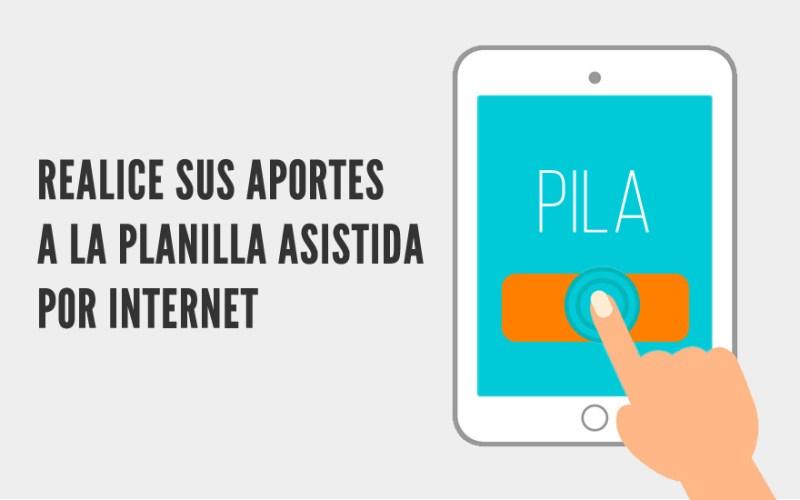 Pagar aportes a la planilla asistida PILA por internet