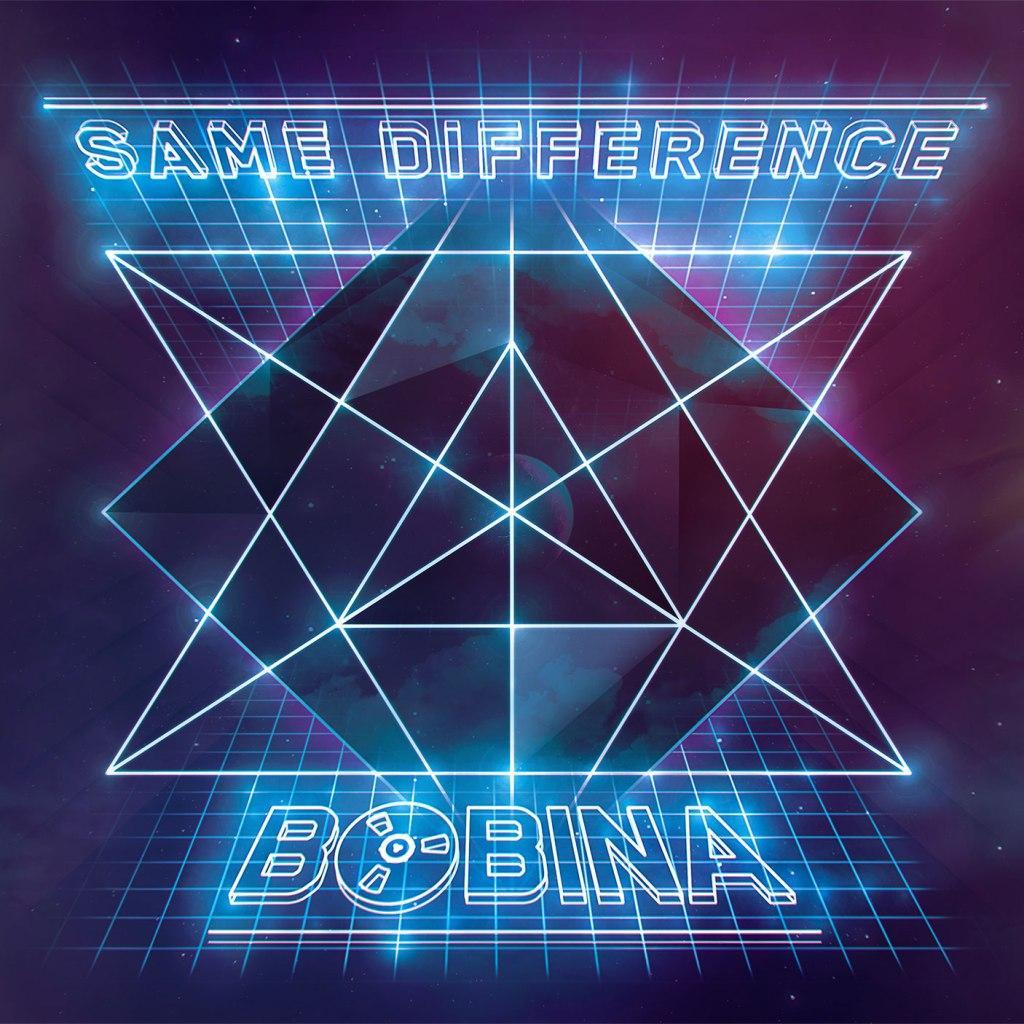 Bobina - Same Difference