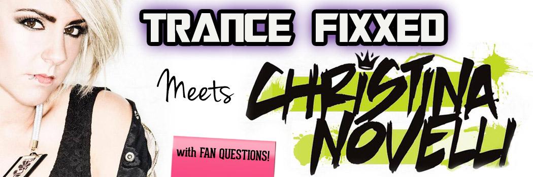TranceFixxed Meets Christina Novelli