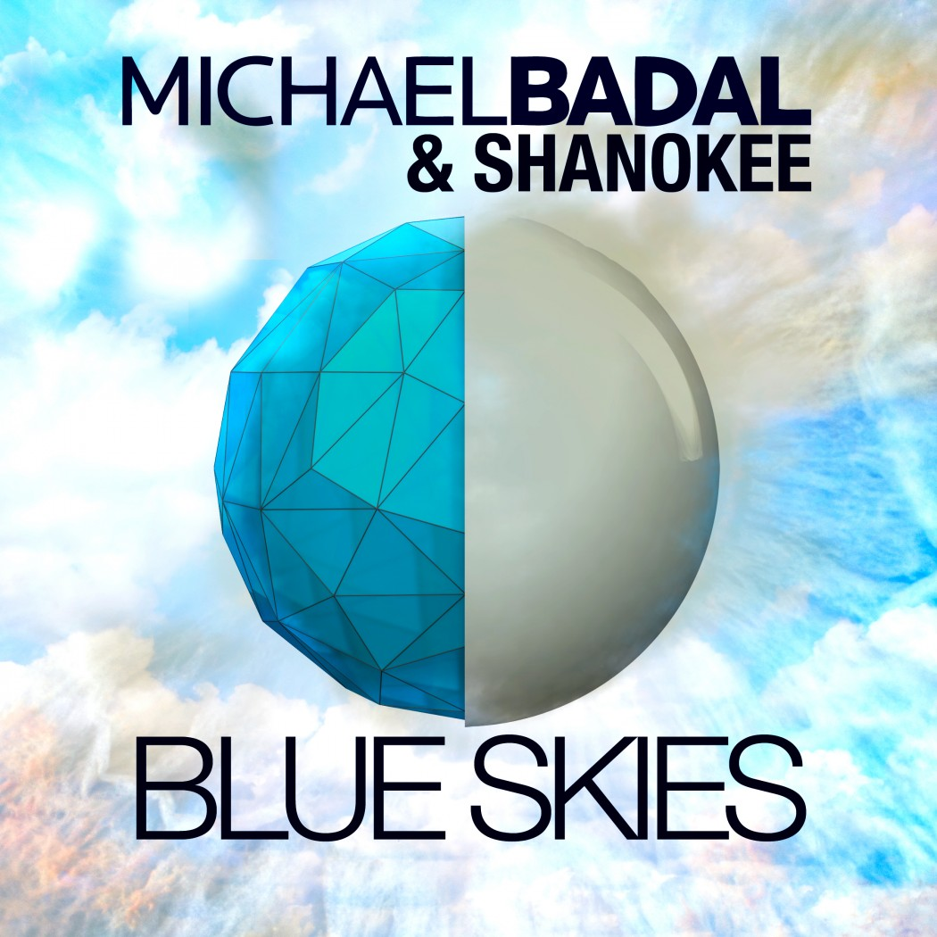 Michael Badal & Shanokee - Blue Skies