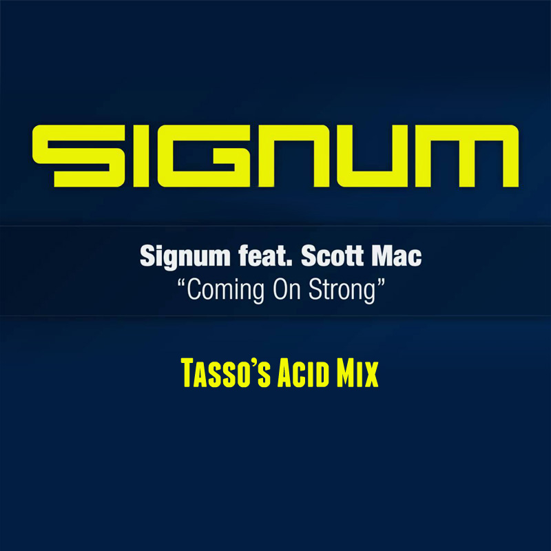 Signum - Coming on Strong (Tasso's Acid Mix) Free MP3