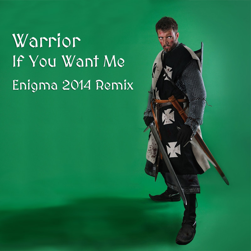 FREE MP3: Warrior – If You Want Me (Enigma 2014 Remix)