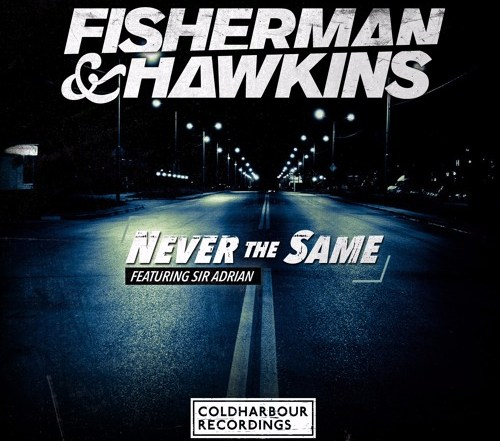 Fisherman & Hawkins feat. Sir Adrian - Never The Same