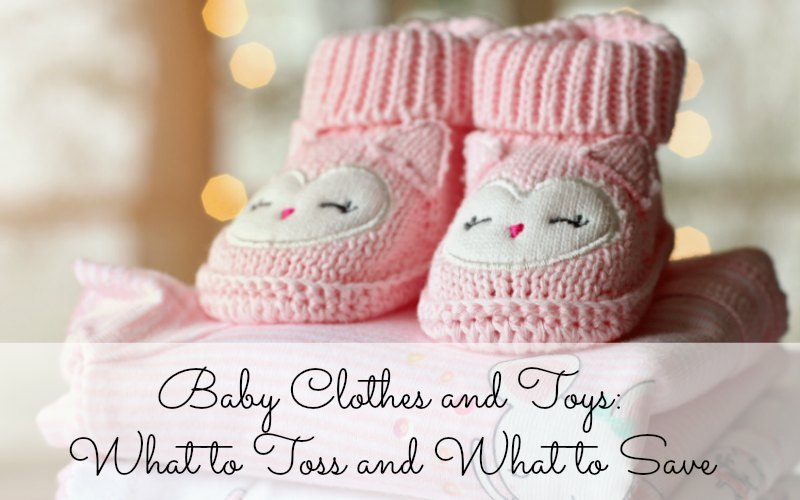 Baby Clothes and Toys: What to Toss and What to Save