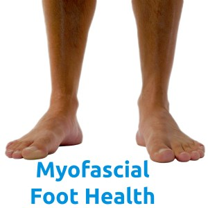Myofascial Foot Health