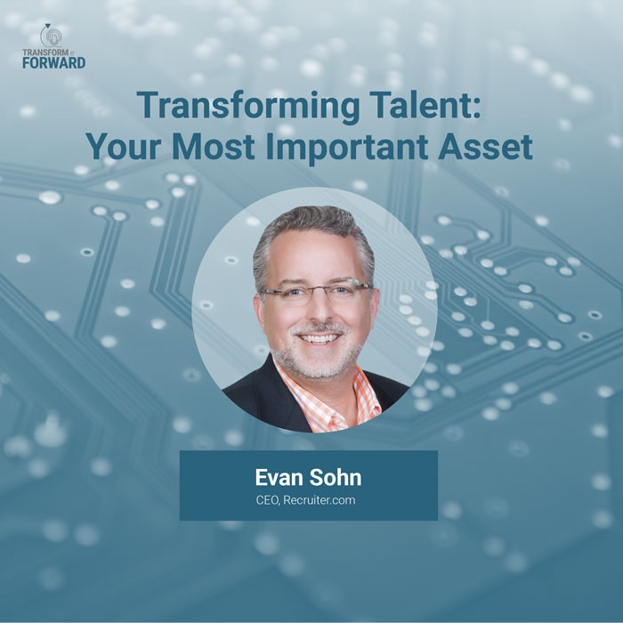 Episode 8: Transforming Talent: Your Most Important Asset