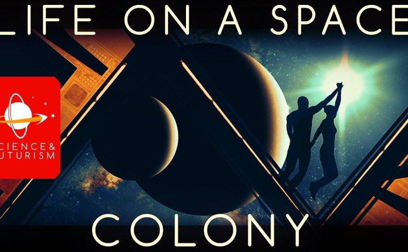 Life in a Space Colony – Isaac Arthur produces three part series.