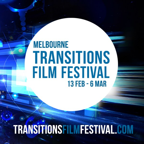 Transitions Film Festival Melbourne 2015