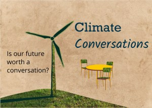 Climate Conversations: Is our future worth a conversation? @ The Kernel
