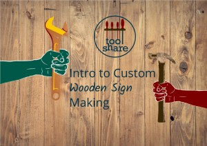Tool Share - Intro to Wooden Sign Making @ The Kernel