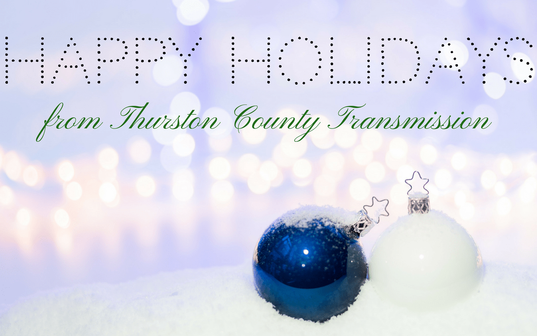 Happy Holidays from Thurston County Transmission!