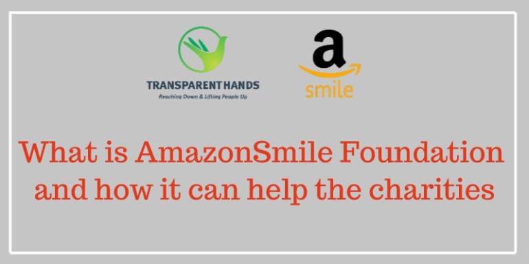 what is AmazonSmile Foundation and how it can help the charities