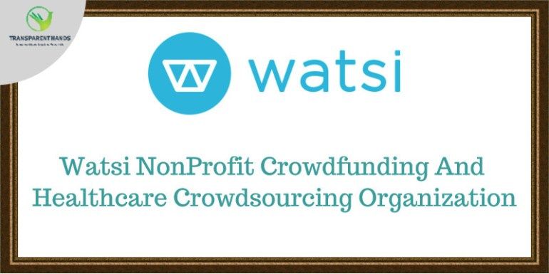 Watsi NonProfit Crowdfunding And Healthcare Crowdsourcing Organization