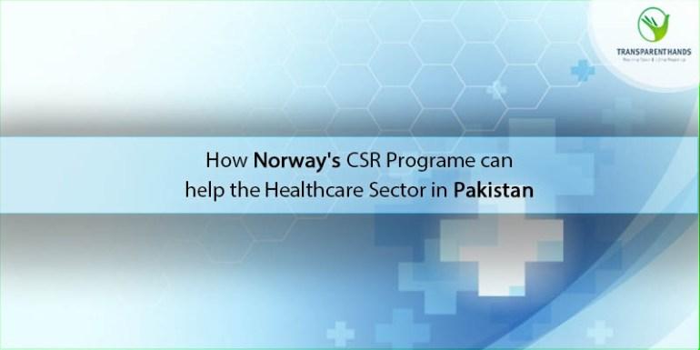 How Norway CSR Programs Can help the Healthcare Sector in Pakistan