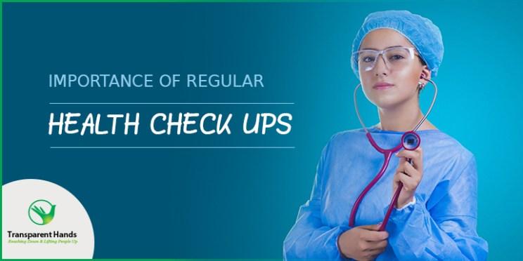 Importance of Regular Health Check Ups
