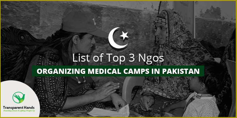 List of Top 3 NGOs Organizing Medical Camps in Pakistan