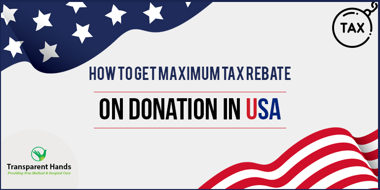 How to Get Maximum Tax Rebate on Donation in USA