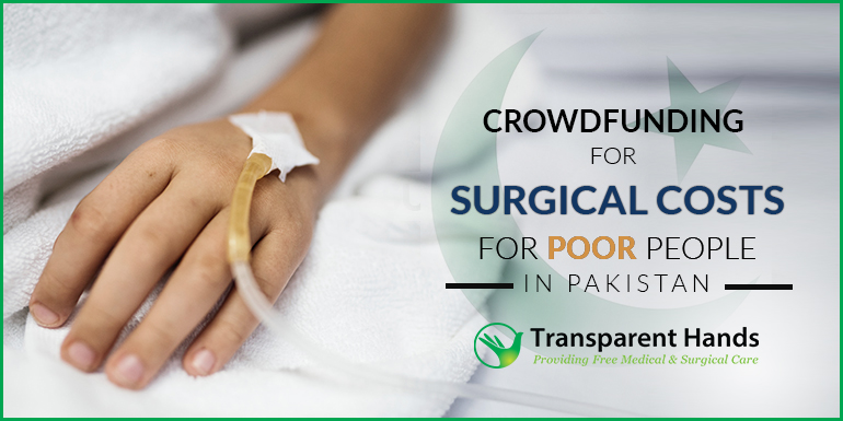 Crowdfunding for Surgical Costs for poor people of Pakistan