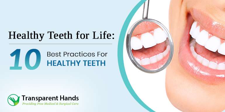 Healthy Teeth for Life: 10 Best Practices for Healthy Teeth