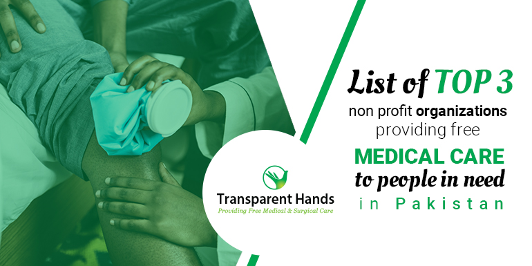 List Of Top 3 Non Profit Organizations Providing Free Medical Care to People in Need in Pakistan