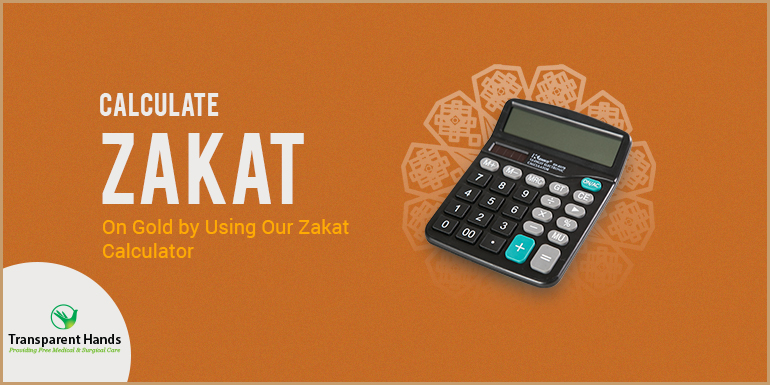Calculate Zakat on Gold by Using Our Zakat Calculator