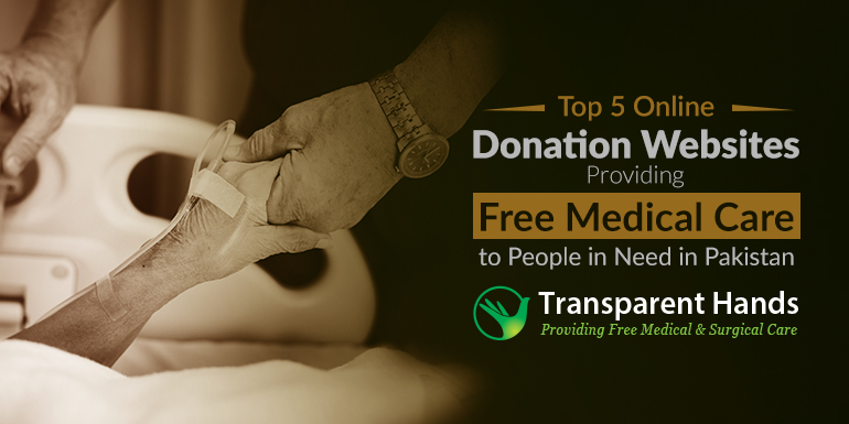 Top 5 Online Donation Websites Providing Free Medical Care to People in Need in Pakistan