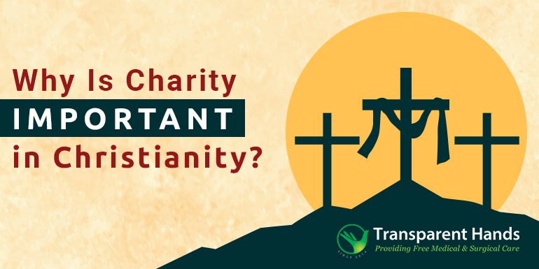 Why Is Charity Important in Christianity