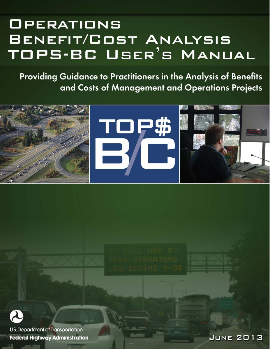 FHWA-HOP-13-041-Operations-Benefit-Cost-Analysis-TOPS-BC-User%27s-Manual.jpg