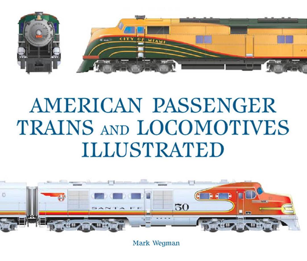 American Passenger Trains and Locomotives Illustrated - transportbooks com