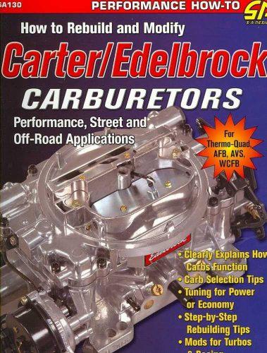 How to Rebuild and Modify Carter/Edelbrock Carburetors - transportbooks com