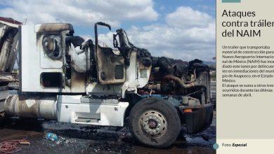 Photo of Siguen quemando trailers que atienden el Nuevo Aeropuerto