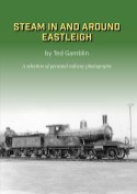 Steam in and around Eastleigh ISBN 9781838359201