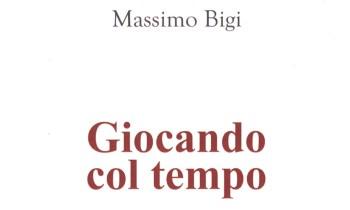 Giocando col tempo di Massimo Bigi - copertina taglio