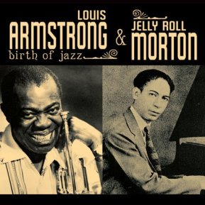 Louis Armstrong & Jelly Roll Morton