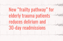 "New ""frailty pathway"" for elderly trauma patients reduces delirium and 30-day readmissions"