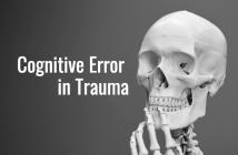 Cognitive error in trauma