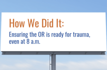 How We Did It: Ensuring the OR is ready for trauma, even at 8 a.m.