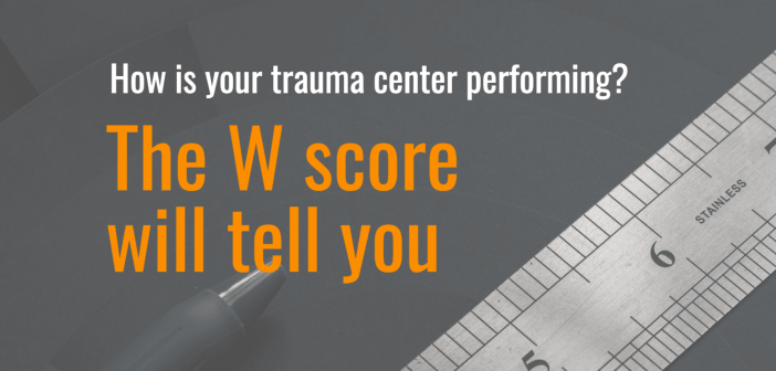 The W score will tell you how your trauma center is performing