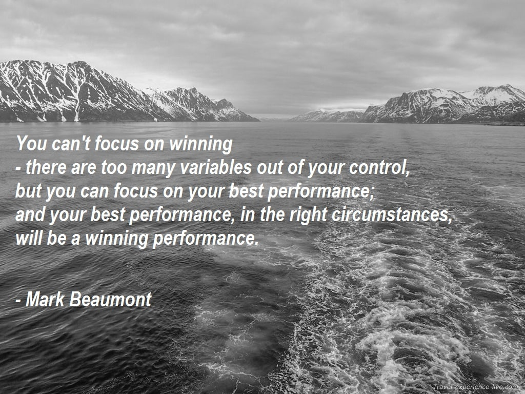 Motivational Quote by Mark Beaumont.