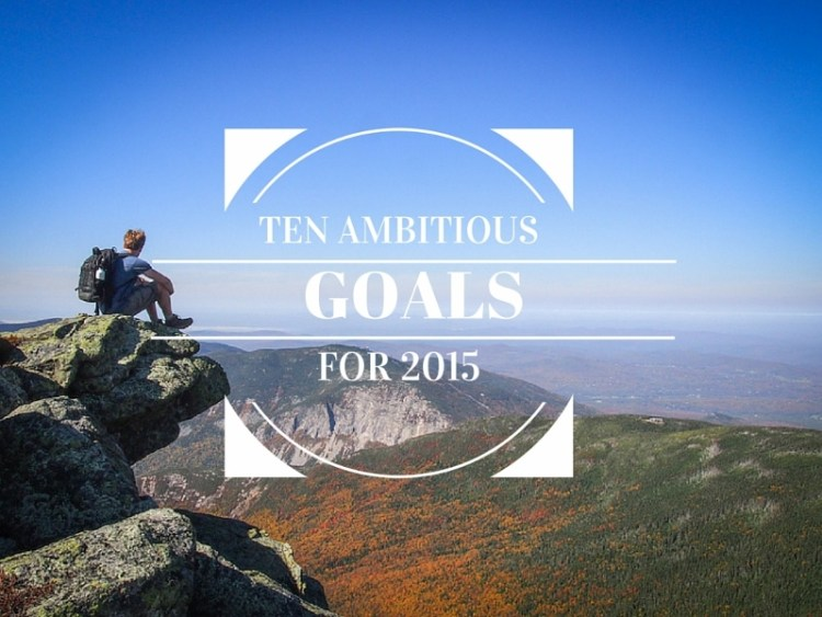 Ambitious Goals for 2015