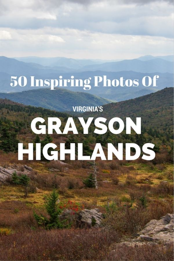 50 Photos of Virginia's Grayson Highlands, including Grayson Highlands State Park and Mount Rogers National Recreation Area