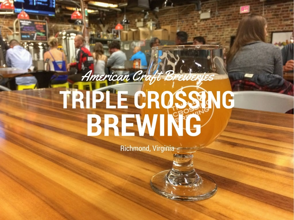 American Craft Breweries: Triple Crossing Brewing, Richmond, Virginia