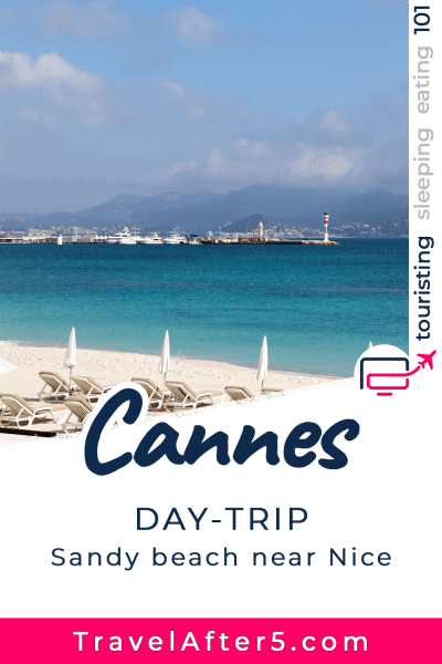 Pinterest Pin to Cannes Day-Trip from Nice, by Travel After 5