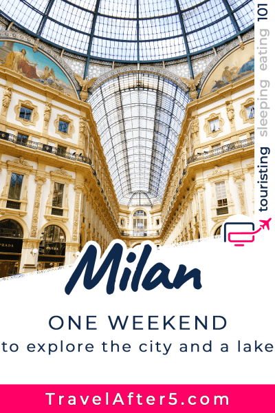 Pinterest Pin to Milan: One Weekend to Explore the City and a Lake, by Travel After 5