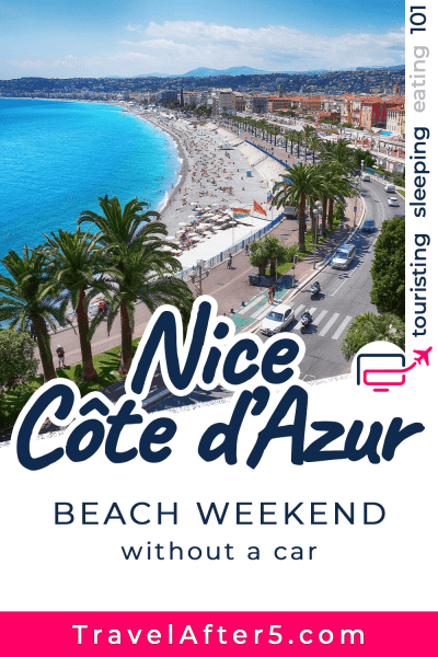 Pinterest Pin_Weekend in Nice, Côte d'Azur, by Travel After 5