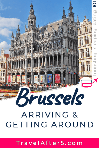 Pinterest Pin to Brussels 101, Arriving & Getting Around, by Travel After 5