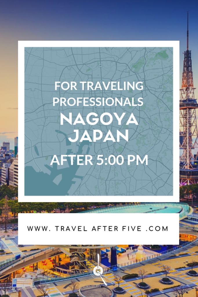Nagoya Japan After Five | Thiings to do in Central Japan after 5:00 pm