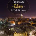 City Breaks: Tallinn em 24-48 horas