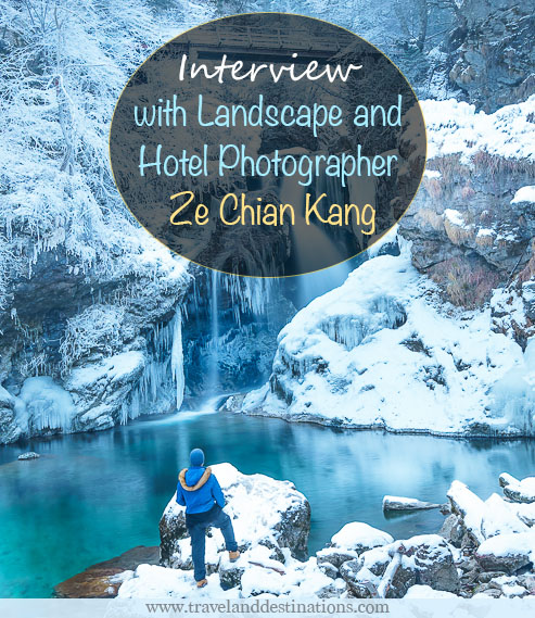 Interview with Landscape and Hotel Photographer Ze Chian Kang